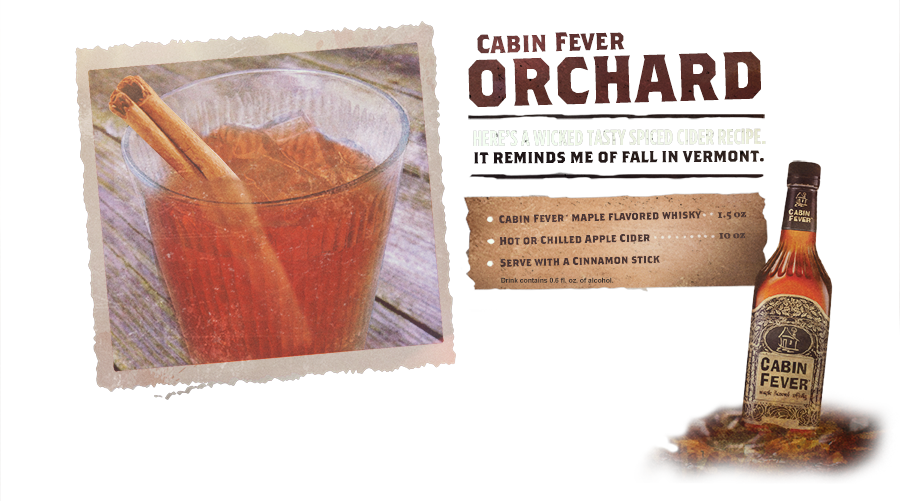 Cabin Fever Orchard. This one will remind you of fall. Try it out.
